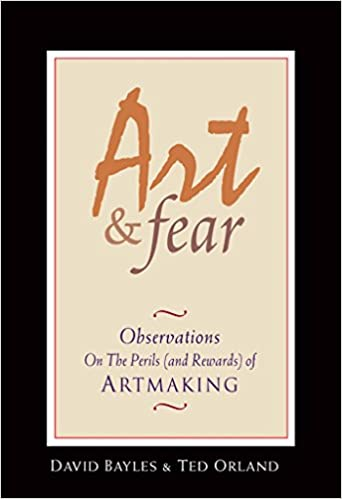 Book Cover - Art & Fear by David Bayles & Ted Orland
