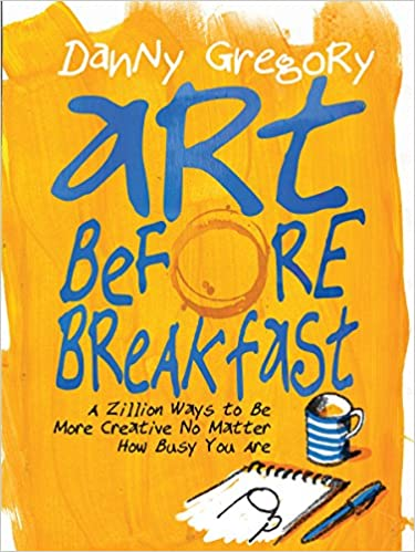 Book Cover - Art Before Breakfast by Danny Gregory