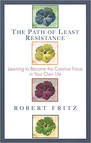 Book Cover - The Path of Least Resistance by Robert Fritz