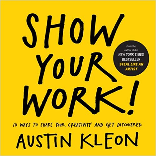 Book Cover - Show Your Work by Austin Kleon